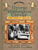 George Washington Carver: The Peanut Wizard (Smart About History) by Driscoll,