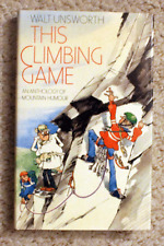 This Climbing Game - Walt Unsworth - First Edition - 1984