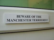Manchester TERRIERIST Door / Gate Funny Dog Sign