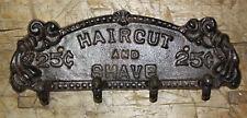Cast Iron HAIR CUT & SHAVE 25 Cents Coat Hat Towl Hook Hanger Rack