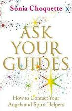 Ask Your Guides: How to Contact your Angels and Spirit Helpers by Sonia Choquet…