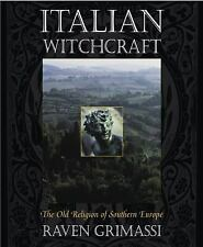 Italian Witchcraft : The Old Religion of Southern Europe by Raven Grimassi (2000