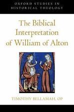 Biblical Interpretation of William of Alton. by Timothy Bellamah