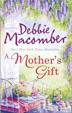 DEBBIE MACOMBER __ A MOTHER'S GIFT  __ SHOP SOILED __ FREEPOST UK