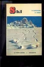 SKI Le petit guide Hachette, 70 illustrations 45 croquis 1963
