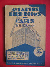 Aviaries, Bird-Rooms & Cages Their Construction and Furnishing H. Norman