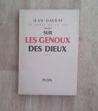 DAVRAY Jean. Sur les genoux des dieux. Plon. 1959.
