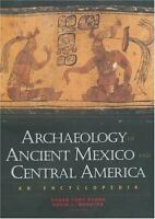 Archaeology of Ancient Mexico and Central America : An Encyclopedia