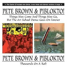 Pete & piblokto Brown-thousands on a Raft/The Art School Dance? etc 2 CD NUOVO