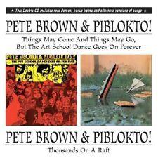 PETE & PIBLOKTO BROWN - THOUSANDS ON A RAFT/THE ART SCHOOL DANCE?ETC 2 CD NEU