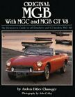 Original MGB with MGC and MGB GT V8: The Restorer's Guide to All Roadster and GT