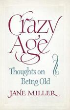 Crazy Age: Thoughts on Being Old-ExLibrary