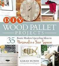 DIY Wood Pallet Projects: 35 Rustic Modern Upcycling Ideas to Person... NEW BOOK