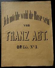 1846 Sheet Music Pianoforte Ich Möchte Wohl Die Rose Sein Franz Abt
