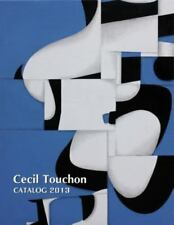 Cecil Touchon - 2013 Catalog of Works by Cecil Touchon (2014, Paperback)