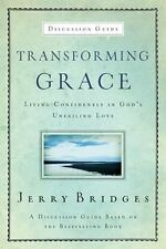 Transforming Grace Discussion Guide : Living Confidently in God's Unfailing...