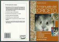 IL MANUALE DEL CRICETO + GISMONDI + DE VECCHI + RAZZE-RIPRODUZIONE-ALIMENTAZIONE