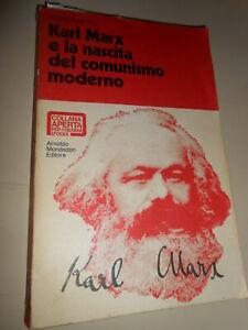 KARL MARX E LA NASCITA DEL COMUNISMO MODERNO - ARNOLDO MONDADORI
