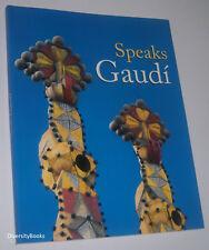 SPEAKS GAUDI - English Language Catalogue for 'Parla Gaudi', Barcelona 2007