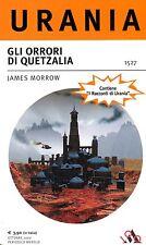 URANIA Morrow James GLI ORRORI DI QUETZALIA  n° 1527