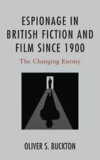 ESPIONAGE IN BRITISH FICTION AND FILM SINCE 1900 - BUCKTON, OLIVER S. - NEW BOOK