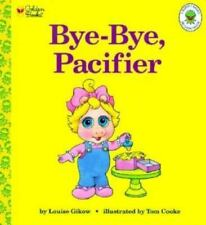 Golden Naptime Tales: Bye-Bye, Pacifier by Louise Gikow (1992, Board Book)