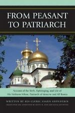 From Peasant to Patriarch: Account of the Birth, Upbringing, and Life of His ...