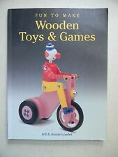 Fun To Make Wooden Toys & Games by Jeff & Jennie Loader