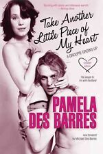 Take Another Little Piece of My Heart: A Groupie Grows Up by Pamela Des...