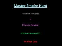 Master Empire Hunt Completion Platinum Rewards (PS4) (PS5) 100% Guaranteed!