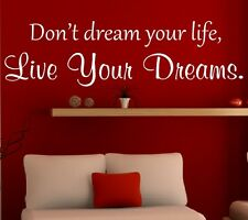 Dont dream your life WALL QUOTE , VINYL DECAL , WALL ART NR5