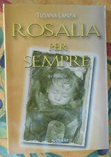 Tiziana Lanza Rosalia per sempre romanzo mistero bimba Catacombe Palermo mummia