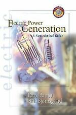 Electric Power Generation : A Nontechnical Guide by Kirk Bjornsgaard and Dave Barnett (2000, Paperback)
