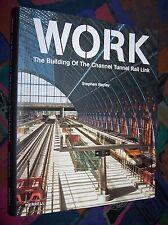 WORK The Building of the Channel Tunnel Rail Link (Bahnstrecke London zum Kanal)