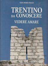 TRENTINO DA CONOSCERE VEDERE AMARE GIAN MARIA RAUZI REVERDITO (NA876)