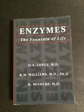 Enzymes the Fountain of Life by Williams, Miehlke, Lopez (1994, Paperback)