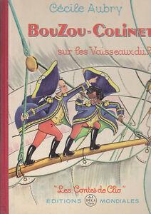 C1 Cecile AUBRY - BOUZOU COLINET SUR VAISSEAUX DU ROI 1961 Grand Format ILLUSTRE