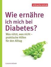Wie ernähre ich mich bei Diabetes? - Claudia Krüger - 9783863361211 PORTOFREI