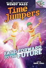 Fast-Forward to the Future: A Branches Book (Time Jumpers #3) (Library Edition),