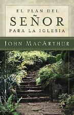 El Plan del Señor para la Iglesia by John MacArthur (2005, Paperback)