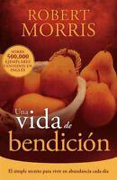 Una vida de bendición / A Blessed Life, Paperback by Morris, Robert, Like New...