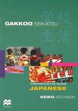 Gakkoo Seikatsu: Preparation for Senior Japanese by Aitchison (Paperback, 2002)