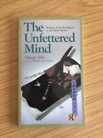 The Unfettered Mind: Writings of the Zen Master to the Sword Master by Takuan S…