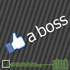 Like A Boss - Printed Decal Sticker Facebook Funny Geek Nerd JDM stuck -p24