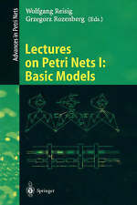Lectures on Petri Nets I: Basic Models: Advances in Petri Nets-ExLibrary