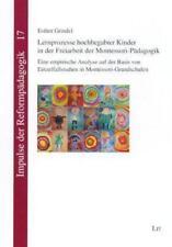 Lernprozesse hochbegabter Kinder in der Freiarbeit der Montessori-Pädagogik von Esther Grindel (2007, Taschenbuch)