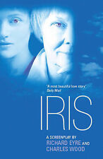 Iris: A Screenplay, Wood, Charles, Eyre, Richard, Excellent Book