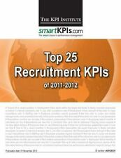 Top 25 Recruitment KPIs Of 2011-2012 by The KPI Institute (2013, Paperback)