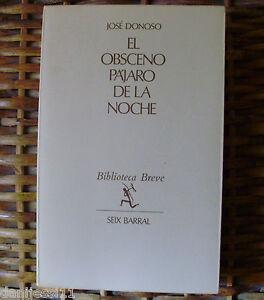 José Donoso, El obsceno pájaro de la noche, Primera edición, Seix Barral, 1970