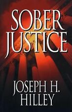Sober Justice (Mike Connolly Mystery Series #1) [Sep 25, 2004] Joseph H. Hilley